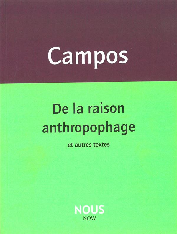 DE LA RAISON ANTHROPOPHAGE